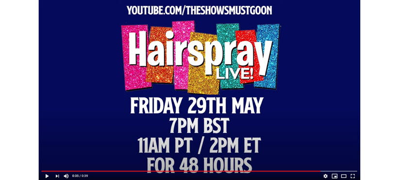 The Shows Must Go On - Stay Home. HAIRSPRAY - fredag den 29 maj kl. 20.00